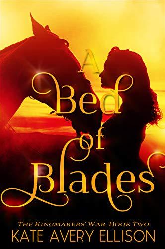 Télécharger A Bed of Blades (The Kingmakers' War Book 2) (English Edition) Livre PDF Gratuit
