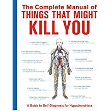 [(The Complete Manual of Things That Might Kill You: A Guide to Self-diagnosis for Hypochondriacs)] [Author: Megan E Bluhm Foldenauer] published on (April, 2008)