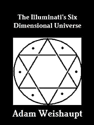 The Illuminati's Six Dimensional Universe (The Illuminati Series Book 3)