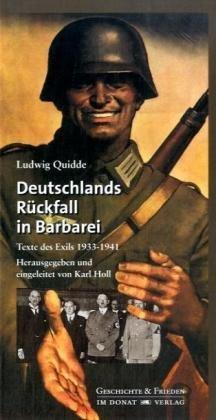 Deutschlands Rückfall in Barbarei: Texte des Exils 1933-1941 (Schriftenreihe Geschichte & Frieden) by Ludwig Quidde (2008-12-08)