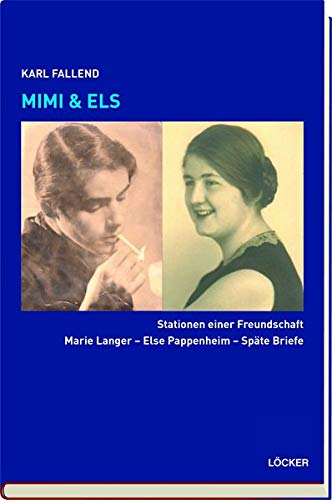 Mimi & Els: Stationen einer Freundschaft Marie Langer - Else Pappenheim - Späte Briefe