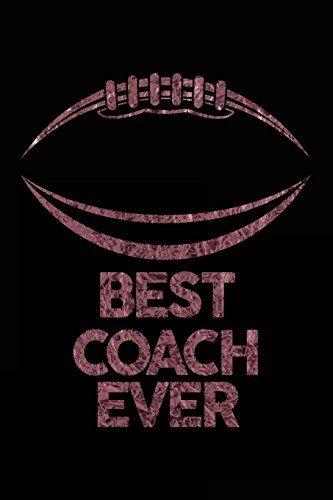Best Coach Ever: Football Notebook For Coaches Gift V6 (Football Books for Kids) por Dartan Creations
