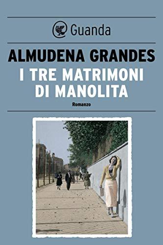 I tre matrimoni di Manolita (Italian Edition) eBook: Almudena ...