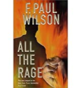 [All the Rage] [by: F. Paul Wilson]