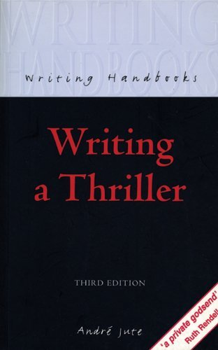 Portada del libro Writing a Thriller (Writing Handbooks) by Andre Jute (1999-10-29)