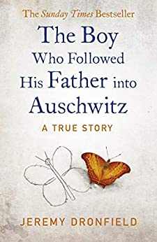 The Boy Who Followed His Father into Auschwitz: The Sunday Times Bestseller by [Dronfield, Jeremy]