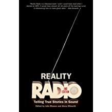 Reality Radio: Telling True Stories in Sound (Documentary Arts and Culture, Published in Association with)