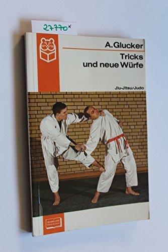 Jiu-Jitsu und Judo. [Bd. 2]. Tricks und neue Würfe -