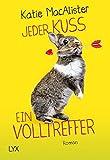Jeder Kuss ein Volltreffer (The Importance of being Alice, Band 3)