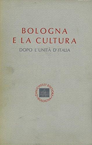 Bologna e la cultura dopo l'unita' d'Italia.