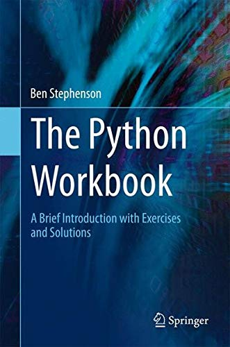 The Python Workbook: A Brief Introduction with Exercises and Solutions por Ben Stephenson