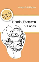 Heads, Features and Faces (Dover Anatomy for Artists) by George B. Bridgman (2016-02-05)