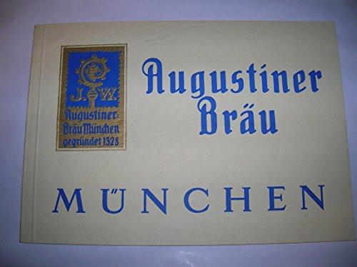 Die Geschichte des Augustiner-Klosters und der Augustiner-Brauerei zu München = The history of the Augustiner Monastery and of the Augustiner-Brewery of Munich