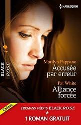 Accusée par erreur - Alliance forcée - Une fiancée en danger : (promotion) (Black Rose t. 224)
