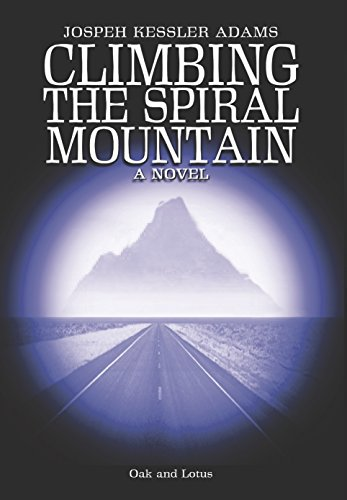Climbing the Spiral Mountain: A Novel of the Journey (English Edition)