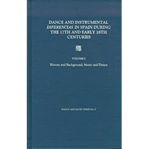 Dance and Instrumental Diferencias in Spain During the 17th and Early 18th Centuries: History and Background, Music and