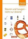 Chemie im Kontext - Sekundarstufe I - Alle Bundesländer: Säuren und Laugen - nicht nur ätzend: Themenheft 6