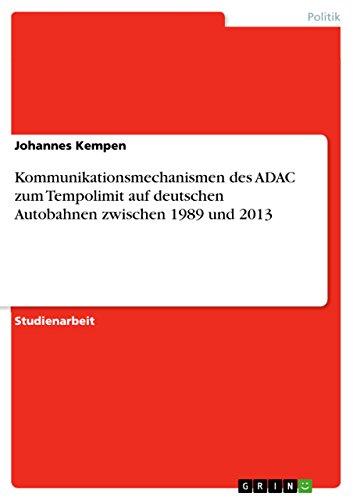 Kommunikationsmechanismen des ADAC zum Tempolimit auf deutschen Autobahnen zwischen 1989 und 2013