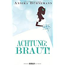 Achtung: Braut!