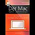 Der Mac für Ein- und Umsteiger: OS X Yosemite Grundlagen einfach und verständlich