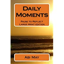 Daily Moments (Large Print): Pause to Reflect: Volume 1