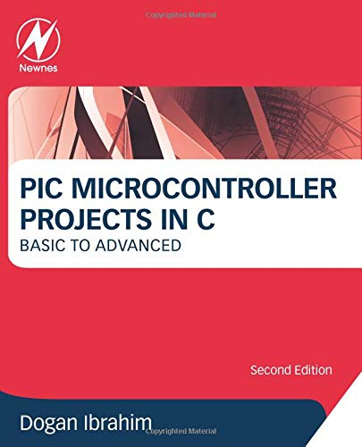 PIC Microcontroller Projects in C: Basic to Advanced Electronic Control Kit