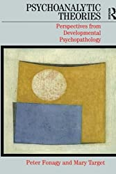 Psychoanalytic Theories: Perspective from Developmental Psychopathology (Whurr Series in Psychoanalysis) by Peter Fonagy (2003-01-03)