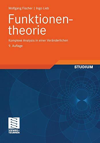 Funktionentheorie: Komplexe Analysis in einer Veränderlichen (vieweg studium; Aufbaukurs Mathematik) (German Edition)