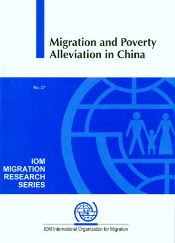 Migration and Poverty Alleviation in China (Iom Migration Research)