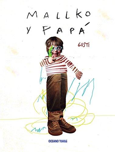 Mallko Y Papá (El libro Oceano de...) por Gusti