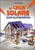 Image de La casa solare. Guida all'ecorisparmio