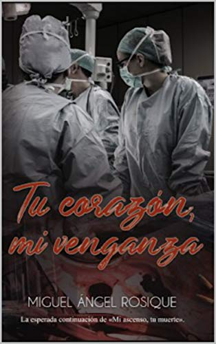 Tu corazón, mi venganza (Spanish Edition)