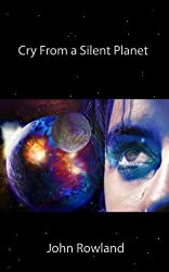 Cry From a Silent Planet (English Edition)