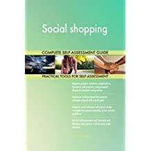 Social shopping All-Inclusive Self-Assessment - More than 670 Success Criteria, Instant Visual Insights, Comprehensive Spreadsheet Dashboard, Auto-Prioritized for Quick Results