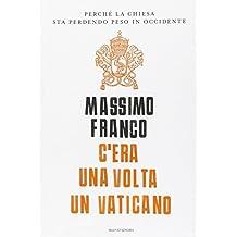 C'era una volta un Vaticano. Perché la Chiesa sta perdendo peso in Occidente
