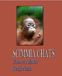 SCIMMIA CHATS Adult Humour (Italian Edition)
