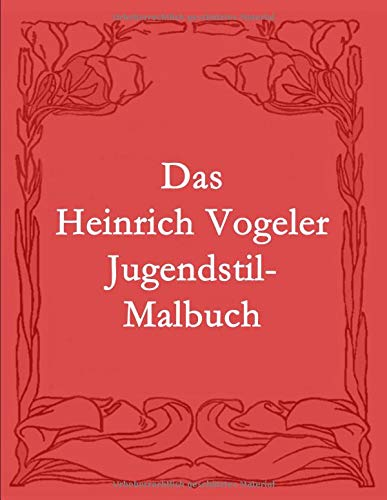 Das Heinrich Vogeler Jugendstil-Malbuch