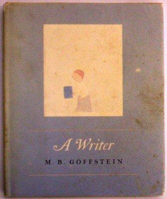 A Writer by M. B. Goffstein (1984-09-01)