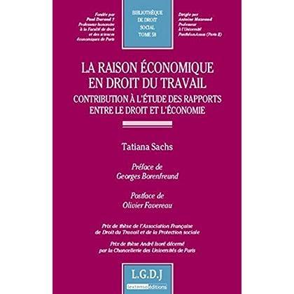 La Raison économique en droit du travail. Contribution à l'étude des rapports entre le droit et l'éc