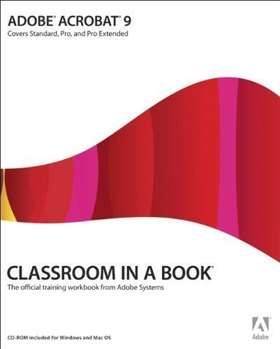 Adobe Acrobat 9 Classroom in a Book by Adobe Creative Team (Aug 11 2008)