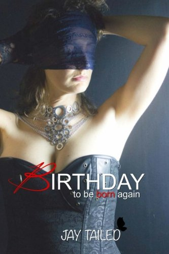 Birthday: To Be Born Again
