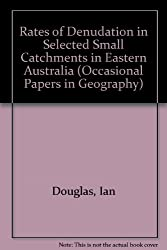 Rates of Denudation in Selected Small Catchments in Eastern Australia (Occasional Papers in Geography)