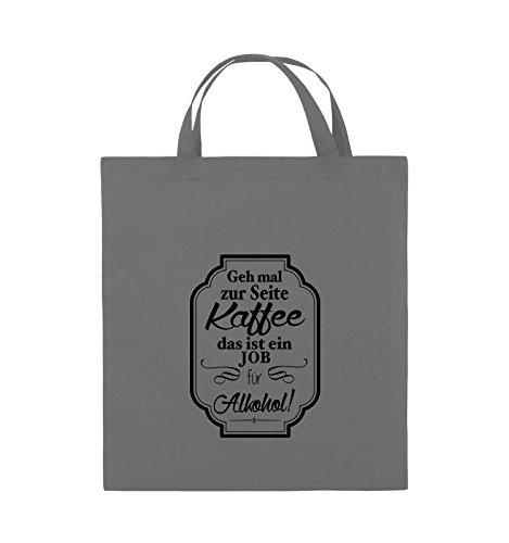 Comedy Bags - Geh mal zur Seite Kaffee das ist ein Job für Alkohol! - Jutebeutel - kurze Henkel - 38x42cm - Farbe: Schwarz / Silber Dunkelgrau / Schwarz