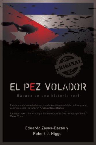 El pez volador [novela cubana] (Eriginal Books)