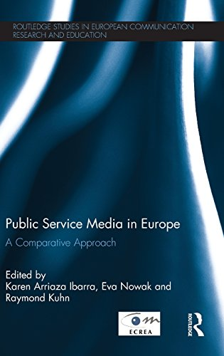 Public Service Media in Europe: A Comparative Approach (Routledge Studies in European Communication Research and Education)