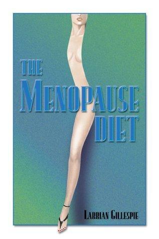 The Menopause Diet by Larrian Gillespie (1999-09-01)