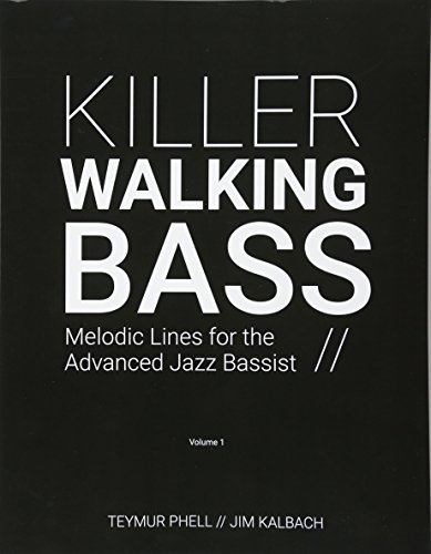 Killer Walking Bass: Melodic Lines for the Advanced Jazz Bassist -