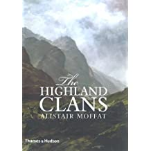 The Highland Clans by Alistair Moffat (2010-04-30)