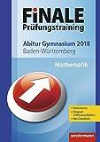 FiNALE Prüfungstraining Abitur Baden-Württemberg: Mathematik 2018 - Heinz Klaus Strick