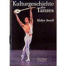 Kulturgeschichte des Tanzes: Der Tanz als Spiegel der Zeit